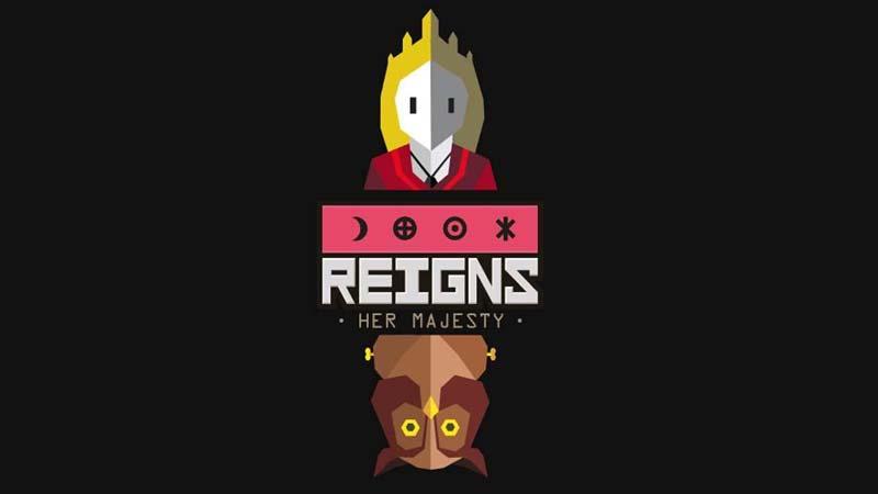 Reigns: Her Majesty.